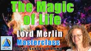Masterclass Magic of Life bby Lord Merlin