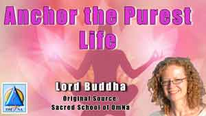 Anchor the Purest Life by Lord Buddha