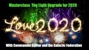The Light Upgrade for 2020 Masterclass by Commander Ashtar and the Galactic Federation - Sacred School of OmNa