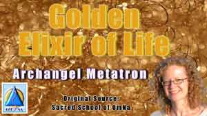 Golden Elixir of Life by Archangel Metatron