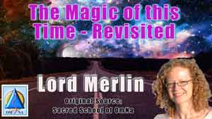 The Magic Of This Time Revisited by Lord Merlin