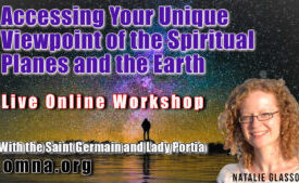 Accessing Your Unique Viewpoint of the Spiritual Planes and the Earth