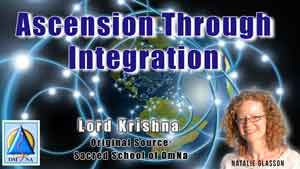 Ascension through Integration by Lord Krishna