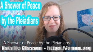A Shower of Peace by the Pleiadians