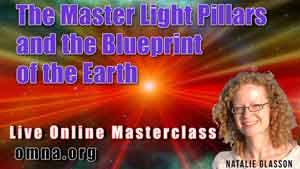 The Master Light Pillars and the Blueprint of the Earth