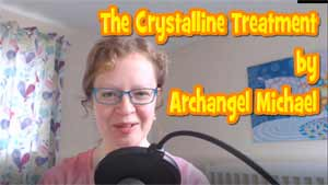The Crystalline Treatment by Archangel Michael