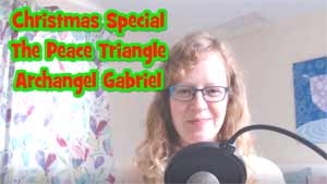 Christmas Special: The Triangle of Peace by Archangel Gabriel