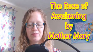 The Rose of Awakening by Mother Mary