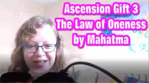 Ascension Gift 3: The Law of Oneness by Mahatma