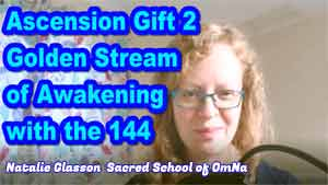 Ascension Gift 2 – Golden Stream of Awakening with the 144