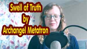 Swell of Truth by Archangel Metatron