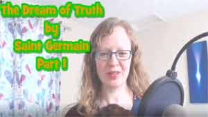 The Dream of Truth by Saint Germain - Part 1