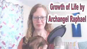 Growth of Life by Archangel Raphael Natalie Glasson