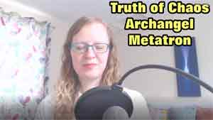 Truth of Chaos by Archangel Metatron