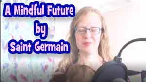 A Mindful Future by Saint Germain