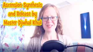 Ascension Synthesis and Release by Master Djwhal Khul