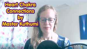 Heart Chakra Connections by Master Kuthumi